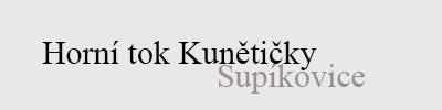Horní tok Kunětičky - Supíkovice